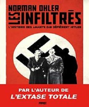 Les infiltrés-L'histoire des amants qui défièrent Hitler – Norman Ohler (2020)