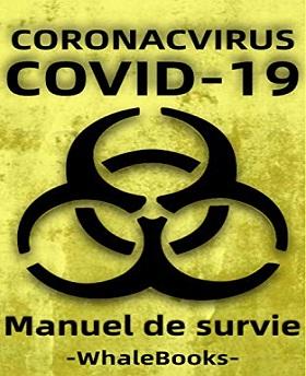 Manuel de survie du coronavirus de Wuhan – Comment se préparer aux pandémies et aux quarantaines (2020)