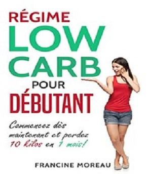 Régime Low Carb pour débutant-Commencez dès maintenant et perdez 10 kilos en 1 mois!