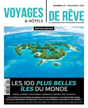 Voyages et Hôtels De Rêve N°47 – Printemps 2020