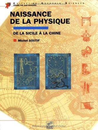 Naissance de la physique de la Sicile à la Chine – Michel Soutif