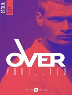 Over Protected T2 – Man in fire