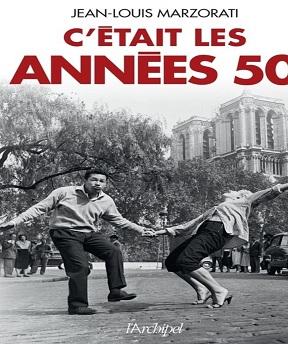 C'était les années 50 – Jean-louis Marzorati