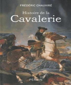 Histoire de la cavalerie -Frédéric Chauviré