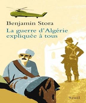 La Guerre d'Algérie expliquée à tous-Benjamin Stora
