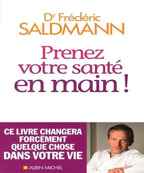Prenez votre santé en main -Frédéric Dr Saldmann