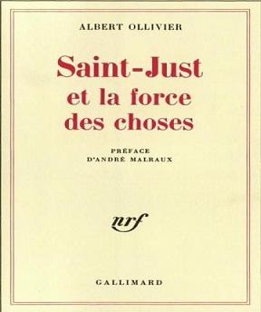 Saint-Just et la force des choses Albert Ollivier