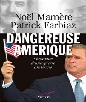 Dangereuse Amérique Noël Mamère, Patrick Farbiaz