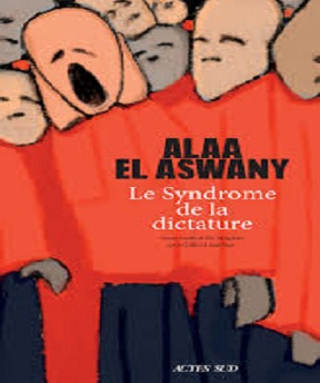 El Aswany – Le Syndrome de la dictature (2020)