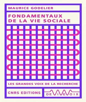 Fondamentaux de la vie sociale – Maurice Godelier