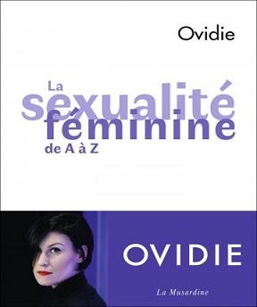 La sexualité féminine de A à Z