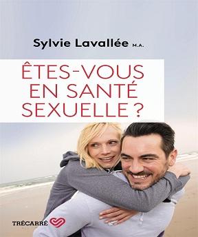 Êtes-vous en santé sexuelle ? – Sylvie Lavallée