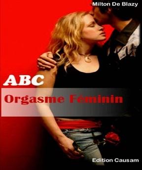 ABC Orgasme Féminin – Milton De Blazy