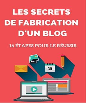 Les secrets de fabrication d'un blog – Fabien Numelion