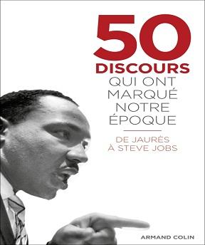 50 discours qui ont marqué notre époque-De Jaurès à Steve Jobs – Collectif