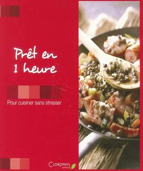 Cuisiner sans stresser – Pret en1 heure