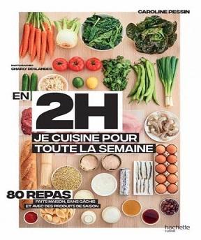 En 2h je cuisine pour toute la semaine-Le Best Seller du Batch Cooking Caroline Pessin