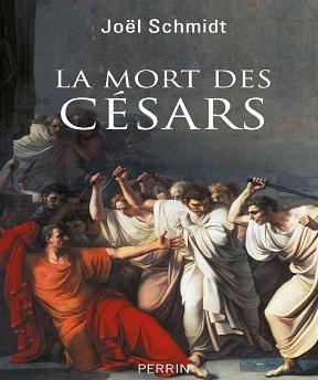 La mort des Césars – Joël SCHMIDT
