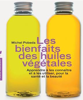 Les bienfaits des huiles végétales -Michel Pobeda
