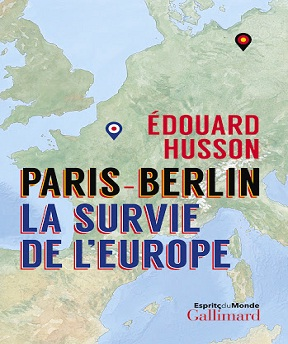 Paris-Berlin – la survie de l'Europe – Edouard Husson