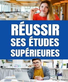 Réussir ses études supérieures – Grégoire Bizierre (2020)