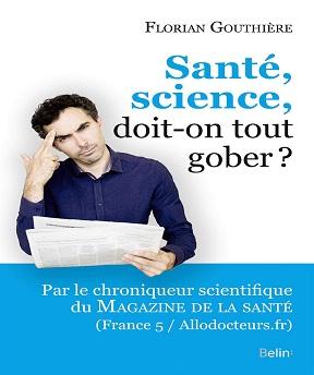 Santé- science- doit-on tout gober ? – Florian Gouthiere