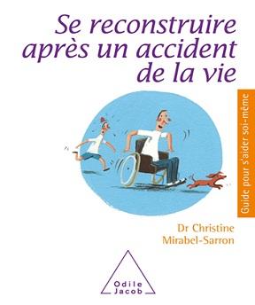 Se reconstruire après un accident de la vie – Christine Mirabel-Sarron (2020)