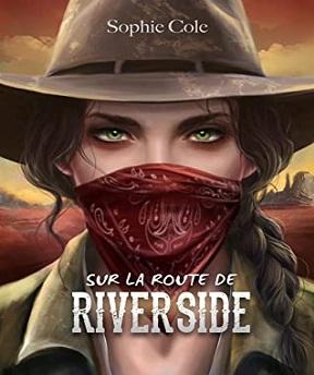 Sur la route de Riverside – Sophie Cole (2020)