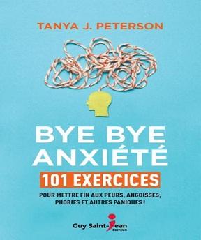 Bye bye anxiété- Tanya J. Peterson