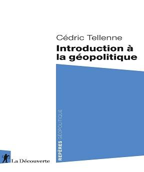 Introduction à la géopolitique – Cédric TELLENNE