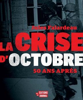 La crise d'Octobre – 50 ans après – Jules Falardeau (2020)