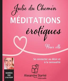 Méditations érotiques-Pour elle – Julie du Chemin