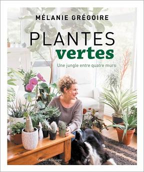 Plantes vertes – Mélanie Grégoire (2020)