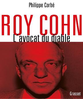 Roy Cohn, l'avocat du diable – L'homme qui a tout appris à Donald Trump – Philippe Corbé (2020)