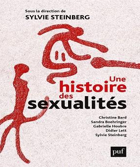 Une histoire des sexualités – Sylvie Steinberg & Collectif