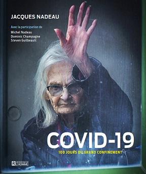 COVID-19 – 100 jours du grand confinement – Jacques Nadeau (2020)