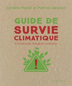 Guide de survie climatique – A l'attention des gens normaux – Patrice Gascoin, Cyrielle Hariel (2020)