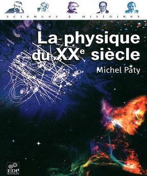 La physique du XXe siècle – Michel Paty