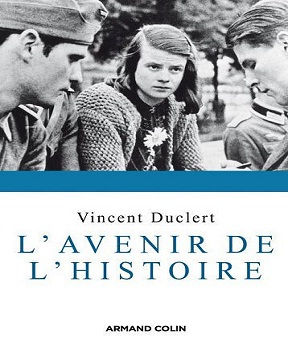 L'avenir de l'histoire – Vincent Duclert