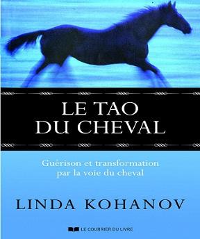 Le Tao du cheval- Guérison et transformation par la voie du cheval – Linda Kohanov