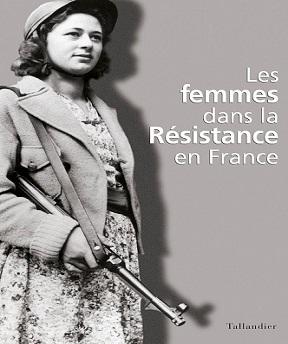 Les Femmes dans la Résistance en France – Christine Levisse-Touzé