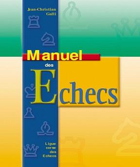 Manuel des Echecs – Jean-Christian Galli