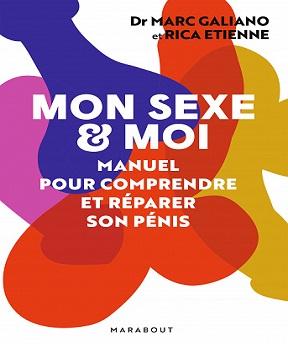 Mon sexe et moi-Manuel pour comprendre et réparer son pénis – Marc Galiano, Rica Etienne (2020)