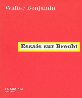 Walter Benjamin – Essais sur Brecht