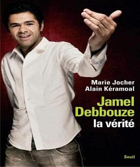 Jamel Debbouze-la vérité -Alain Kéramoal-Marie Jocher