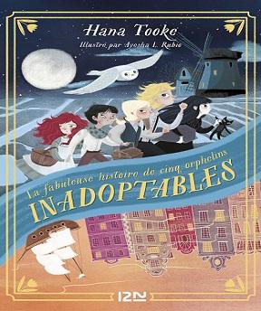 La fabuleuse histoire de cinq orphelins inadoptables – Hana TOOKE (2021)