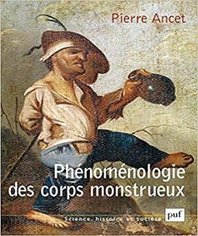 Phénoménologie des corps monstrueux – Pierre Ancet