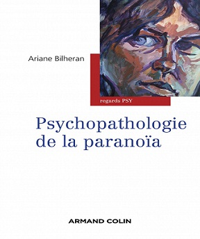 Psychopathologie de la paranoïa – Ariane Bilheran
