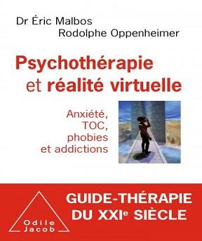 Psychothérapie et réalité virtuelle- Rodolphe Oppenheimer-Eric Malbos