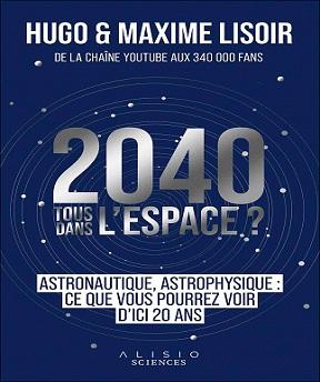 2040 -Tous dans l'espace ? – Maxime Lisoir, Hugo Lisoir (2021)